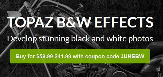 Save 30% on Topaz B&W Effects