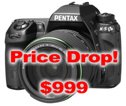 Pentax K-5 $999 Price Drop