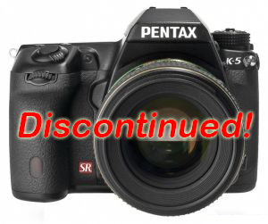 Pentax K-5 Discontinued