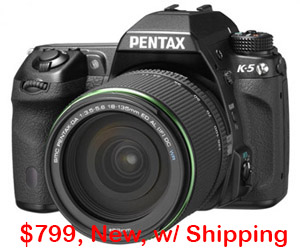 Pentax K-5 Now Only $799