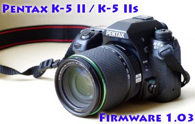 Pentax K-5 II and K-5 IIs Firmware v1.03