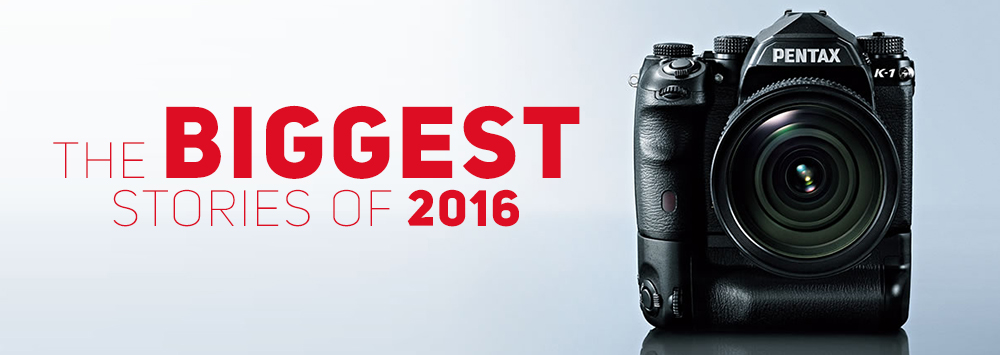 The 7 Biggest Pentax Stories of 2016